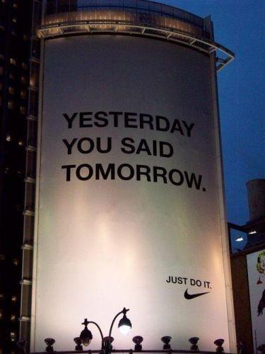 nike - yesterday you said tomorrow